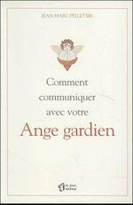 Couverture Comment communiquer avec votre Ange gardien