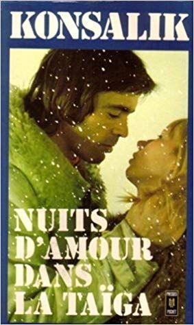 Nuits D Amour Dans La Taiga Heinz G Konsalik Senscritique