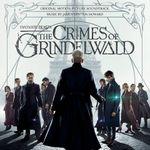 Pochette Fantastic Beasts: The Crimes of Grindelwald (Original Motion Picture Soundtrack) (OST)