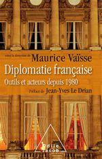 Couverture Diplomatie française: Outils et acteurs depuis 1980