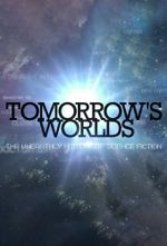 Affiche Tomorrow's Worlds: The Unearthly History of Science Fiction