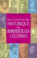 Couverture Dictionnaire historique des homosexuel.le.s célèbres