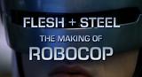 Affiche Flesh + Steel: The Making of RoboCop