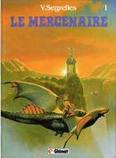 Couverture Le Feu sacré - Le Mercenaire, tome 1