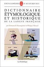 Couverture Dictionnaire étymologique et historique du français