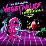 Jaquette The Walking Vegetables : Radical Edition