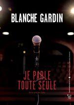 Affiche Blanche Gardin : Je parle toute seule
