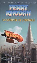 Couverture La catalyse de l'instable (Perry Rhodan, tome 197)