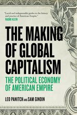 Couverture The Making Of Global Capitalism : The Political Economy Of American Empire