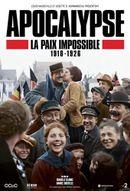 Affiche Apocalypse : La Paix Impossible 1918-1926