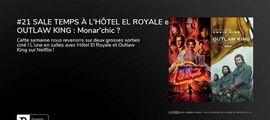 Vidéo Fin de séance (podcast) : Sale temps à l'hôtel El Royale / Outlaw King
