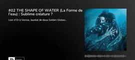 Vidéo Fin de séance (podcast) : The Shape of Water