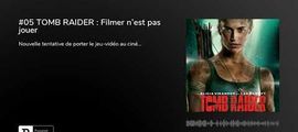 Vidéo Fin de séance (podcast) : Tomb Raider