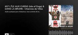Vidéo Fin de séance (podcast) : L'île aux chiens / Dans la brume