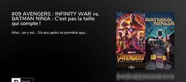 Vidéo Fin de séance (podcast) : Avengers Infinity war / Batman Ninja