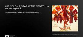 Vidéo Fin de séance (podcast) : Solo : A Star Wars Story