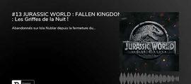 Vidéo Fin de séance (podcast) : Jurassic World : Fallen Kingdom