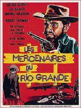Affiche Les Mercenaires du Rio Grande