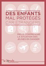 Couverture Des enfants mal protégés car étrangers