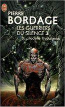 Couverture La Citadelle Hyponéros - Les Guerriers du silence, tome 3
