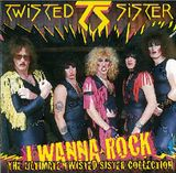 Pochette I Wanna Rock: The Ultimate Twisted Sister Collection