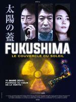 Affiche Fukushima, le couvercle du soleil