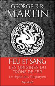 Couverture Feu et Sang - Les Origines du Trône de fer, tome 1