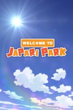 Affiche Welcome to the JAPARI PARK