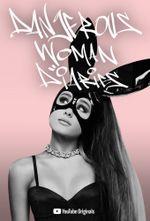 Affiche Ariana Grande: Dangerous Woman Diaries