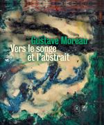 Couverture Gustave Moreau : Vers le songe et l'abstrait