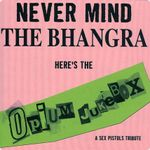 Pochette Never Mind the Bhangra: A Tribute to the Sex Pistols