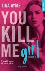 Couverture You kill me, tome 2 : You kill me girl