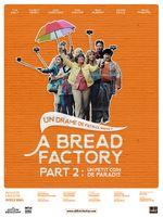 Affiche A Bread Factory Part 2 : Un petit coin de paradis
