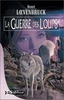 Couverture La Guerre des loups - La Moïra, tome 2