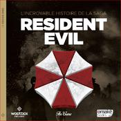 Couverture L'incroyable histoire de la saga Resident Evil