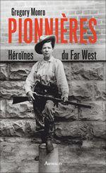 Couverture Pionnières - Héroïnes du Far West