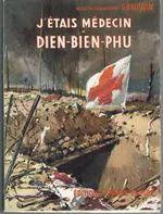 Couverture J'étais médecin à Dien Bien Phu