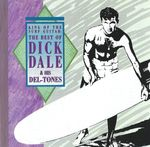 Pochette King of the Surf Guitar: The Best of Dick Dale and His Del-Tones