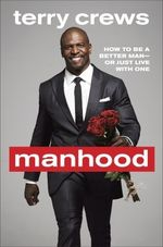 Couverture Manhood: How to Be a Better Man — or Just Live with One