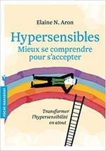Couverture Hypersensibles - Mieux se comprendre, mieux s'accepter : transformer l'hypersensibilité en atout