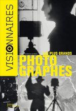 Couverture Les plus grands photographes. Visionnaires