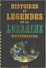 Couverture Histoires et légendes de la Lorraine mystérieuse