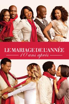 Affiche Le Mariage de l'année : 10 ans après