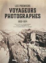 Couverture Les Premiers voyageurs photographes: 1850-1914