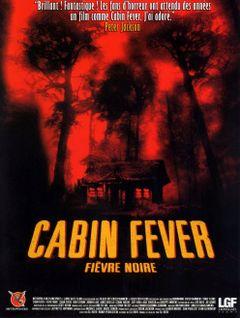 Affiche Cabin Fever (Fièvre noire)