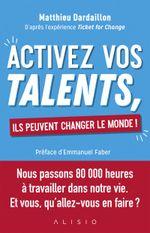 Couverture Activez vos talents, ils peuvent changer le monde !