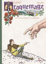 Couverture Entre l'espoir et le fromage - Traquemage, tome 3
