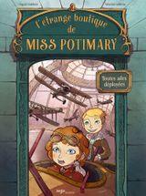 Couverture Toutes ailes déployées - L'Étrange Boutique de Miss Potimary, tome 2