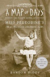 Couverture A Map of Days - Miss Peregrine et les enfants particuliers, Tome 4