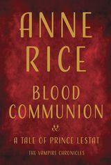 Couverture Blood Communion: A Tale of Prince Lestat